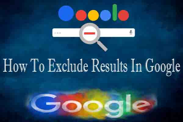 How To Exclude Results In Google