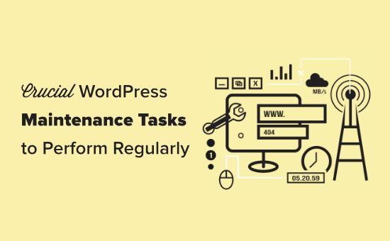 Crucial WordPress Maintenance Tasks To Perform Regularly